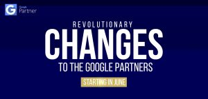 Revolutionary changes to the Google Partners program starting in June 2020
